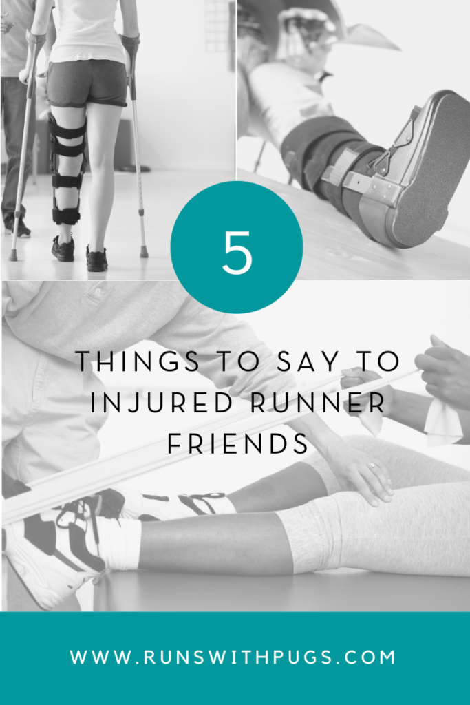 things to say to injured runner friends